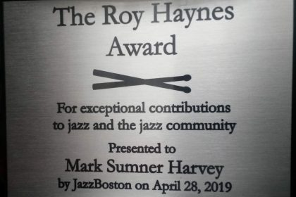 Mark Harvey has received the Roy Haynes Award for exceptional contributions to jazz and the jazz community""